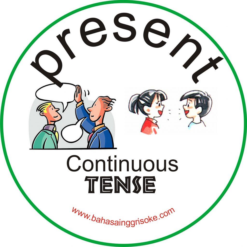 Pengertian, Rumus dan Contoh Kalimat Terlengkap Present Continuous Tense
