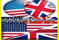 Belajar Bahasa Inggris : 1001 Contoh Perbedaan Bahasa Inggrish British Dan American