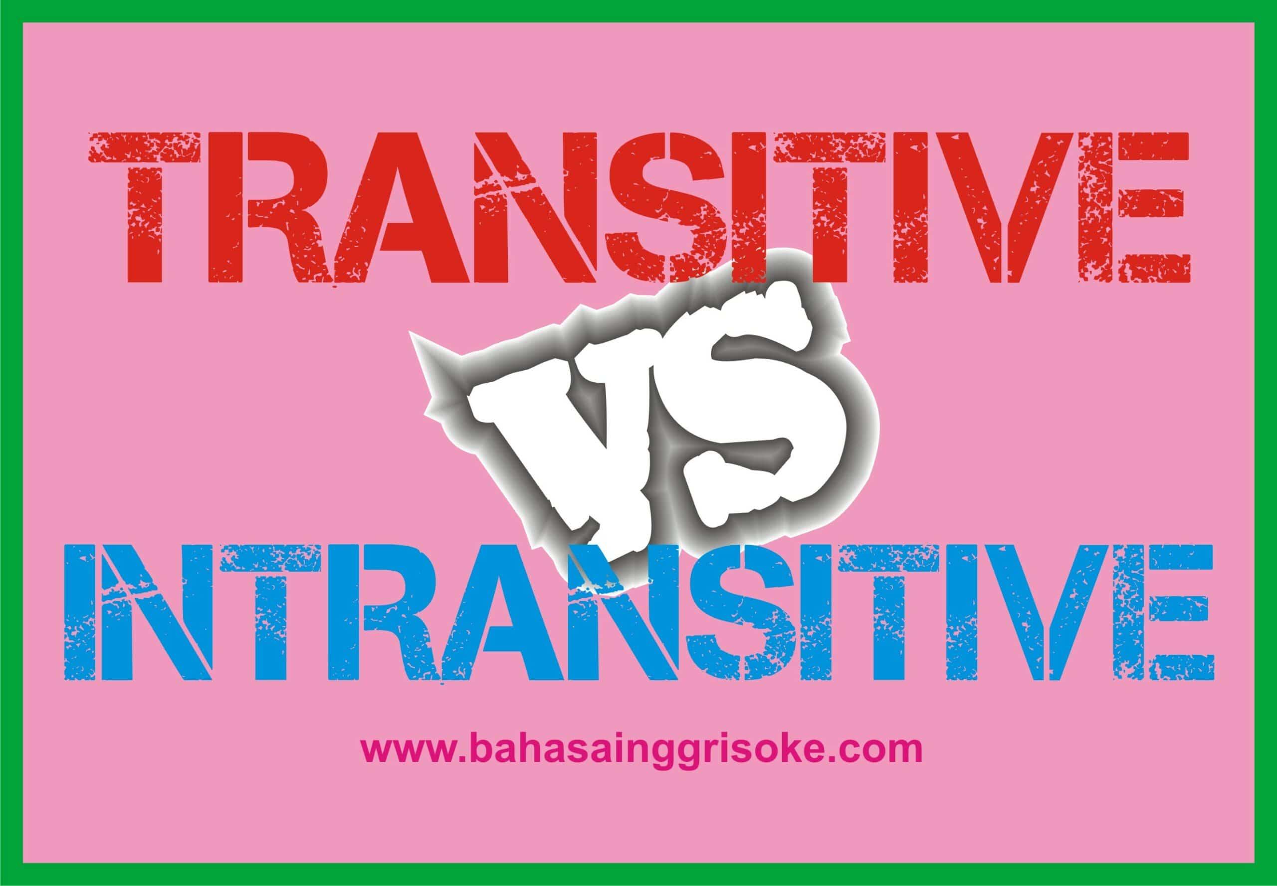 Belajar Mudah Bahasa Inggris Tentang Transitive And Intransitive Verbs