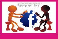 Contoh Discussion Text Terbaru Tentang Facebook dan Artinya