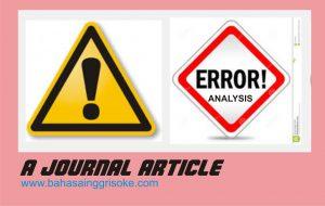 Artikel Bahasa Inggris tentang ERRORS ANALYSIS (method)