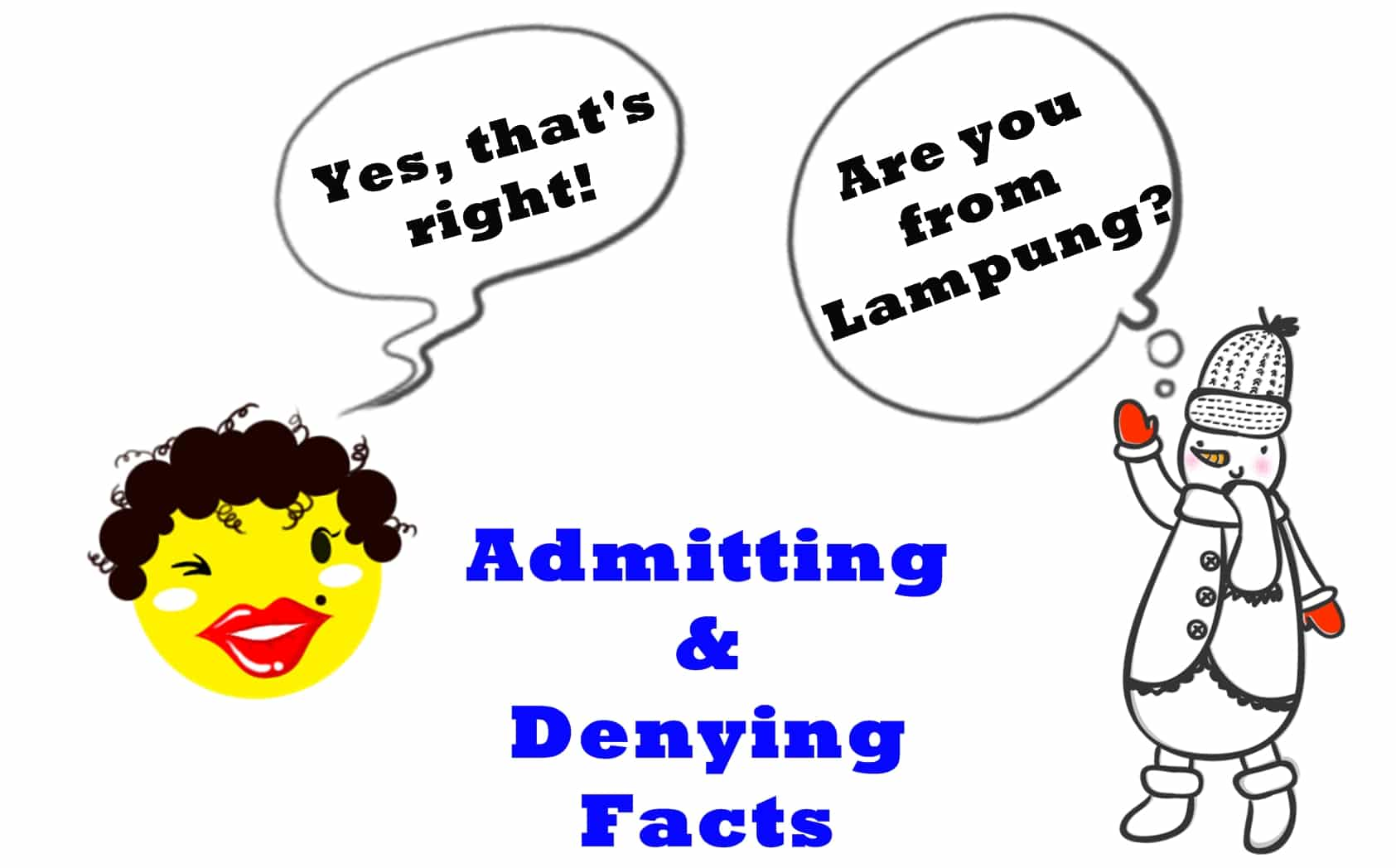 Kumpulan Lengkap Dialog tentang Admitting and Denying Facts dan Pembahasan