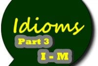 KUMPULAN IDIOM BAHASA INGGRIS PART 3 (I-M)
