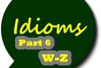KUMPULAN IDIOM BAHASA INGGRIS PART 6 (W-Z)