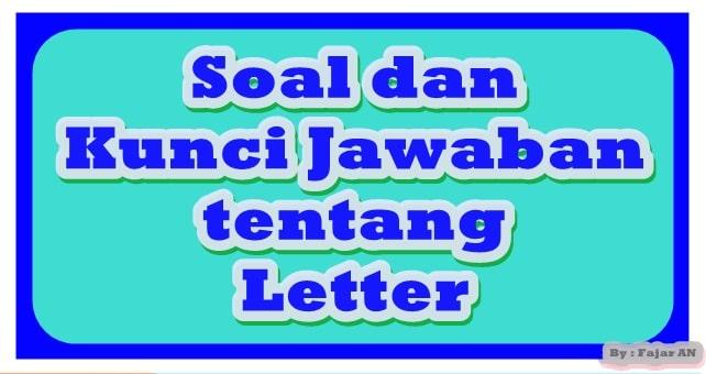 Kumpulan Soal dan Kunci Jawaban tentang Letter