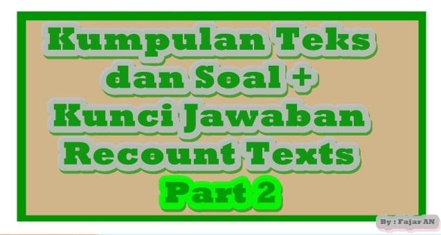 Kumpulan Teks dan Soal plus Kunci Jawaban Recount Texts Part 2