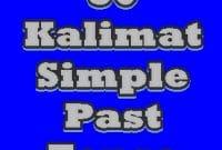 50 Kalimat Simple Past Tense beserta Artinya