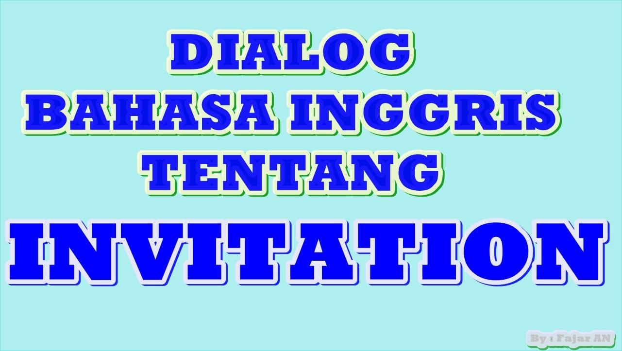 Dialog Bahasa Inggris Tentang Invitation Lengkap Dengan