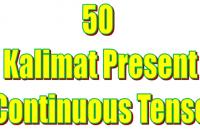 50 kalimat present continuous tense