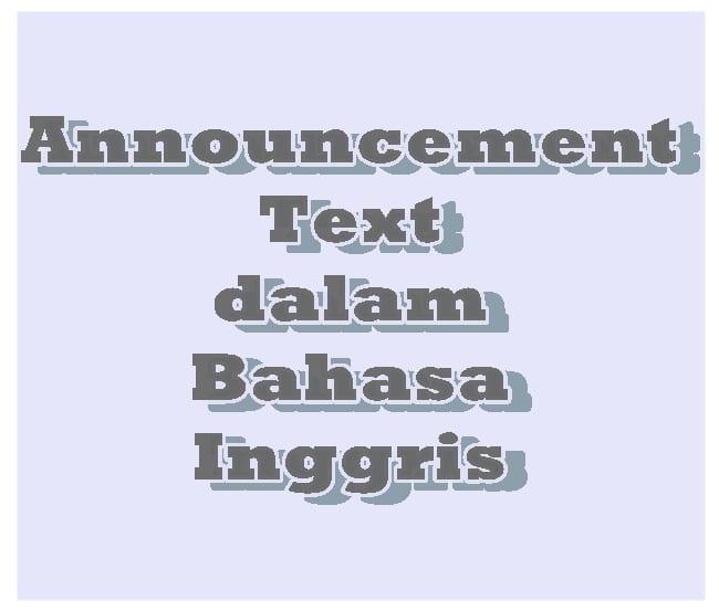 Contoh Announcement Text dalam Bahasa Inggris