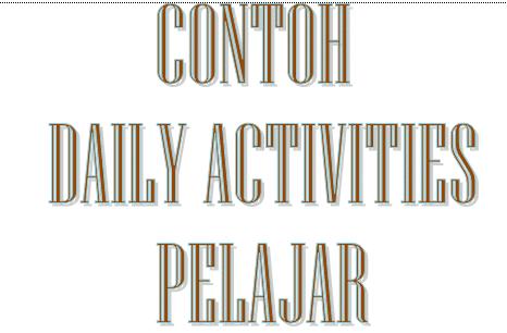 Contoh Daily Activity Untuk Pelajar Bukuinggris Co Id