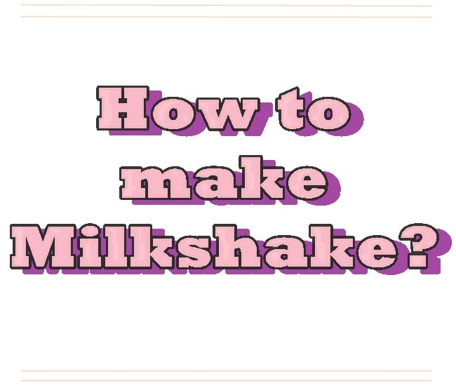 How to make milkshake