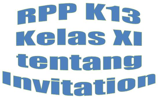 RPP Kurikulum 2013 Kelas XI tentang Invitation