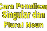 Cara Penulisan Kata Benda Singular dan Plural