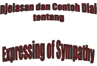 Penjelasan dan Contoh Dialog tentang Expressing of Sympathy
