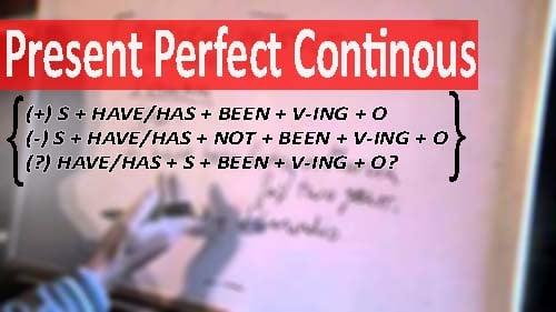 pengertian dan rumus Present Perfect Continous