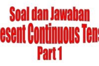 Contoh Soal Present Continuous Tense beserta Kunci Jawabannya part 1