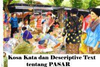 Kosa Kata dan Descriptive Text Singkat tentang Market atau Pasar