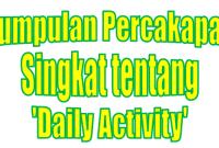 Kumpulan Percakapan Singkat tentang Daily Activity beserta Artinya
