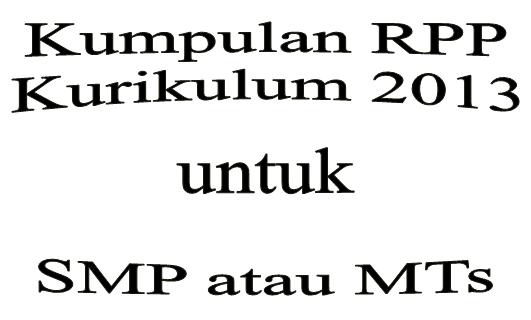 Kumpulan RPP Kurikulum 2013 untuk SMP atau MTs