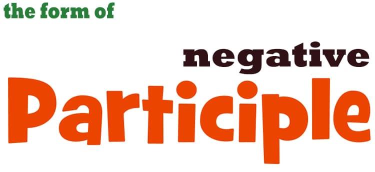 negative participle