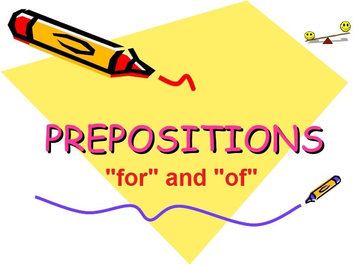 preposition for of