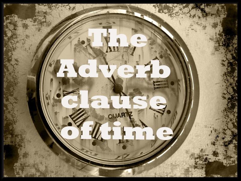 The Adverb clause of time