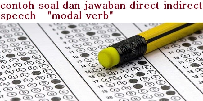 20 Contoh Soal Dan Jawaban Direct Indirect Speech Modal Verb With Wh Or Yes No Question