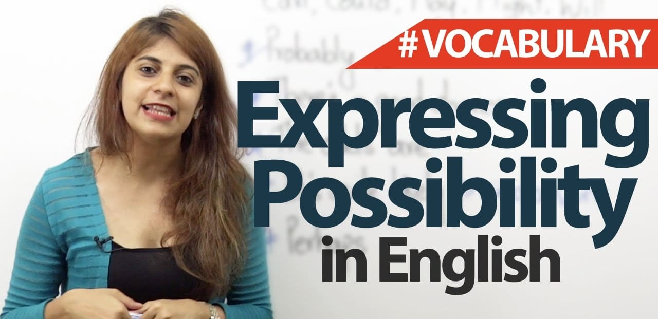 Expressing Possibility